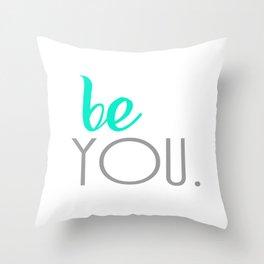 Be You. Throw Pillow