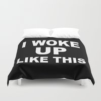 i woke up like this Duvet Covers featuring I Woke Up Like This by Poppo Inc.