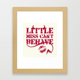 Little Miss Can't Behave with a Kiss Print Framed Art Print
