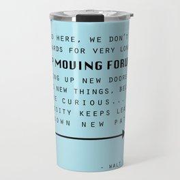 Keep Moving Forward... Travel Mug