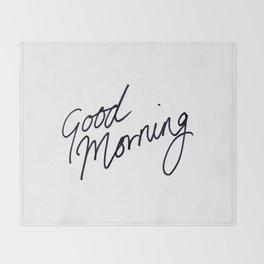 Good Morning! Throw Blanket