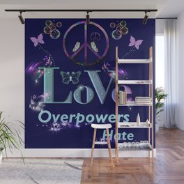 Love Overpowers Hate Wall Mural