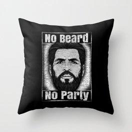 No Beard No Party Throw Pillow