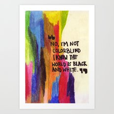 I'm not colourblind Art Print
