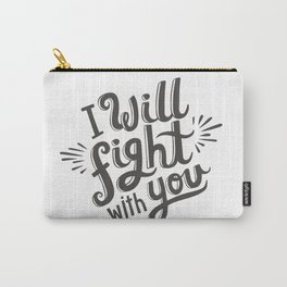 I Will Fight With You Carry-All Pouch
