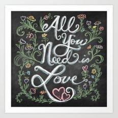 All You Need is Love Chalkboard Art Art Print