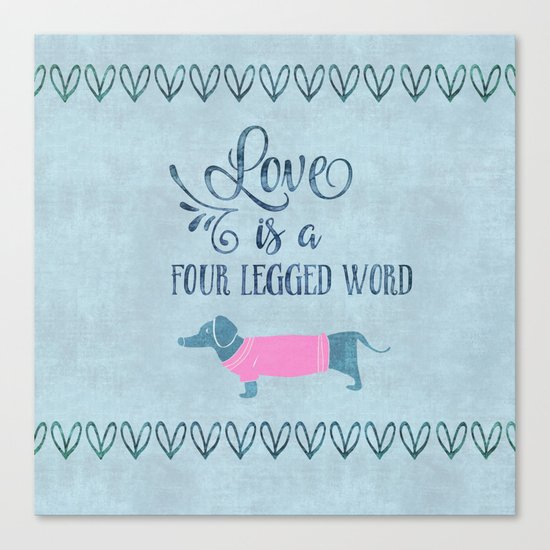 Dog Love four legged word Canvas Print
