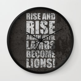 Lab No. 4 - Rise and rise again until lambs become lions Life Motivating Quotes Poster Wall Clock