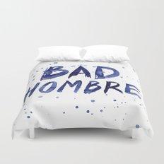 Bad Hombre Watercolor Art Duvet Cover