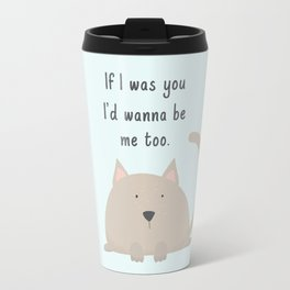 If I was you Travel Mug