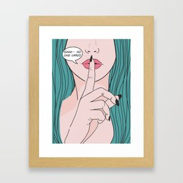 She says Shhh Framed Art Print