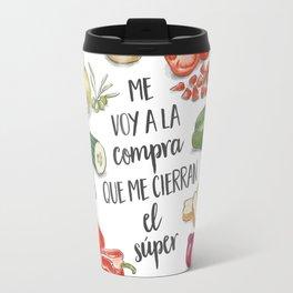 Me voy a la compra que me cierran el super! Travel Mug