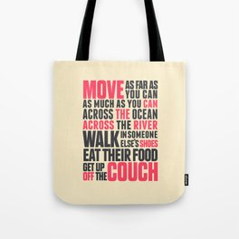 Chef Anthony Bourdain quote, move, get up off the couch, open your mind, eat, travel the world, wand Tote Bag