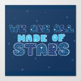 We are all made of stars Canvas Print