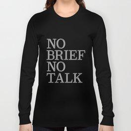 no brief no talk Long Sleeve T-shirt