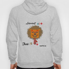 Be positive think positive the magnet lion says that.... Hoody