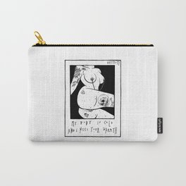 my body is cold and I need your warmth Carry-All Pouch