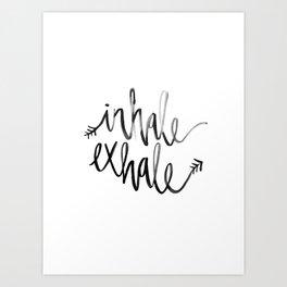 Inhale. Exhale. Art Print