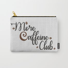 More Caffeine Club Carry-All Pouch