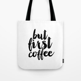 """Typographic Print """"But First Coffee"""",Printable Quote,Motivational Quote,Inspirational Print Tote Bag"""