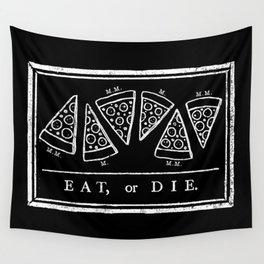 Eat, or Die (black) Wall Tapestry
