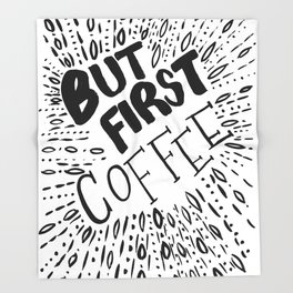 But First, Coffee in Black Throw Blanket