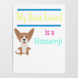 My Best Friend Is A Basenji Poster