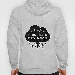 I Am In A Bad Mood Hoody