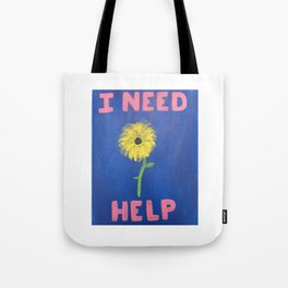 I Need Help Tote Bag