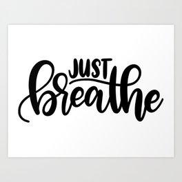 Just Breathe - Script Art Print