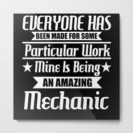 I Am An Amazing Mechanic Metal Print