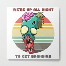 Sunset Zombie / We're Up All Night to Get Braiiiiins Metal Print