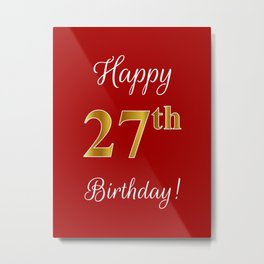 """Elegant """"Happy 27th Birthday!"""" With Faux/Imitation Gold-Inspired Color Pattern Number (on Red) Metal Print"""