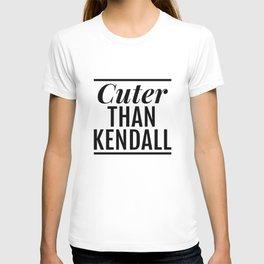 Cuter than Kendall T-shirt