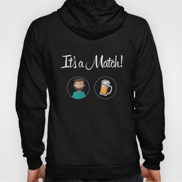 Its a match! Love beer ? Hoody