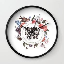 Dismantle Oppresive Systems Wall Clock