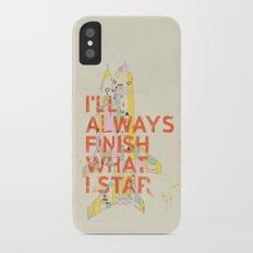 I'LL ALWAYS FINISH WHAT I STAR... iPhone X Slim Case