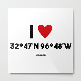 I LOVE DALLAS Metal Print
