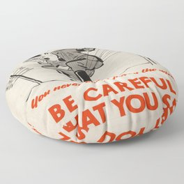 Vintage poster - Be Careful What You Say Floor Pillow