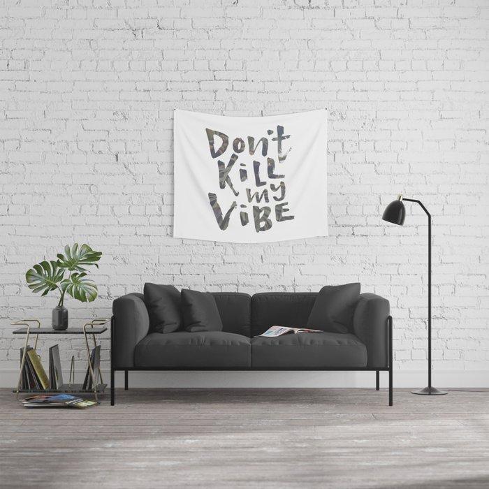 Don't Kill My Vibe - Tropical Wall Tapestry