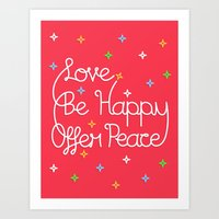 Love, Be Happy, Offer Peace Art Print