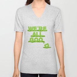 We're All Goo(d) Unisex V-Neck
