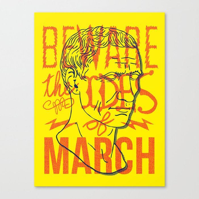 Beware the Ides of March Canvas Print
