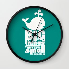 Big Things often have Small Beginnings Wall Clock