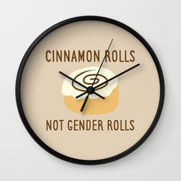 Cinnamon Rolls Not Gender Roles (Brown Background) Wall Clock