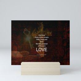 1 Corinthians 13:13 Bible Verses Quote About LOVE Mini Art Print