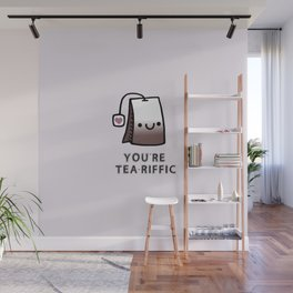 You're Tea-Riffic Wall Mural
