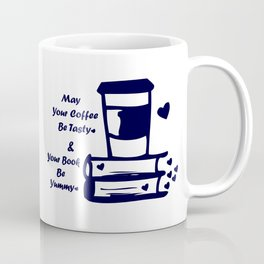 May Your Coffee Be Tasty & Your Book Be Yummy Coffee Mug