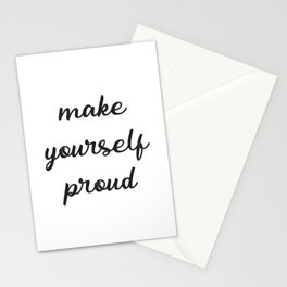 Make yourself proud Stationery Cards