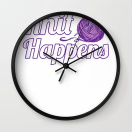 Womens Knitting Apparel Funny Knit Happens Quilting And Yarn Lovers T-Shirt Wall Clock